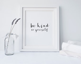 "PRINTABLE Art ""Be Kind To Yourself"" Treat Yo Self Apartment Decor Inspirational Quote Dorm Decor Home Decor Modern Room Decor Be Awesome"
