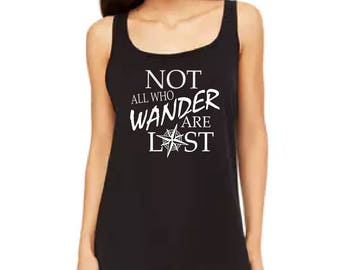 Not all who Wander are Lost Tank Top | Wanderer Tank Top | Not all those who wander are lost | Not all who wander are lost shirt