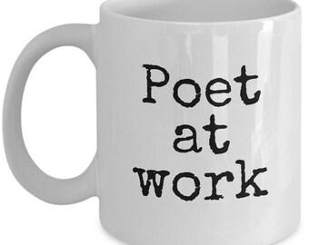 Funny Poet Coffee Mug - Poet Gift Idea - Poet At Work - Poetry Writer Present