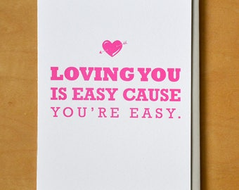 Loving You is Easy Cause You're Easy - Letterpress Card