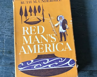 Red Man's America - Ruth M. Underhill - Native Americans - First Peoples - social anthropology - history book - first edition - 1953