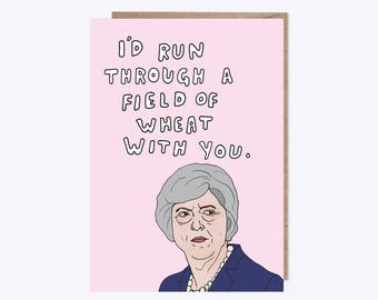 Field Of Wheat   Funny Theresa May Card   Funny Card, Birthday Card, Love Card, Party