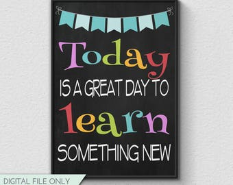 Today is a Great Day to Learn Something New - Classroom Chalkboard Print, Classroom Decor, Inspirational Print, Instant Download {8x10}