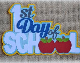 Paper Piecing First Day of School Premade Scrapbooking Embellishment Title School