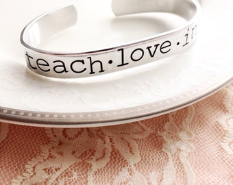 Teach. Love. Inspire.  teacher gift hand stamped cuff bracelet