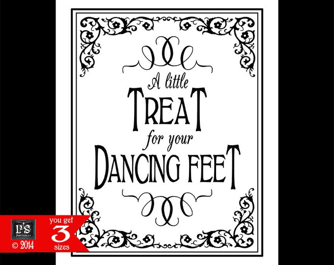 A Little Treat for your Dancing Feet Printable sign - instant download digital file - flipflop or sock favors - Black Tie Collection