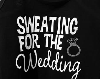 Sweating For The Wedding Tank