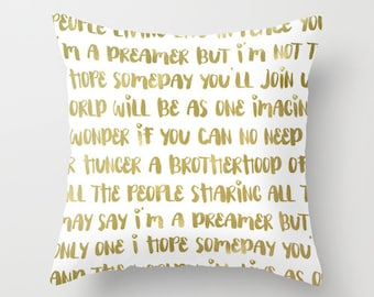 Imagine John Lennon, Gold Pillow,  Imagine Lyrics, Velvet or Canvas Cushion Cover 18x18 or 22x22, Inspirational Decor, Pillows with Sayings