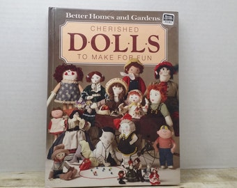 Dolls Cherished Dolls and how to make them, Better Homes and Gardens,  1984, vintage doll book, craft book