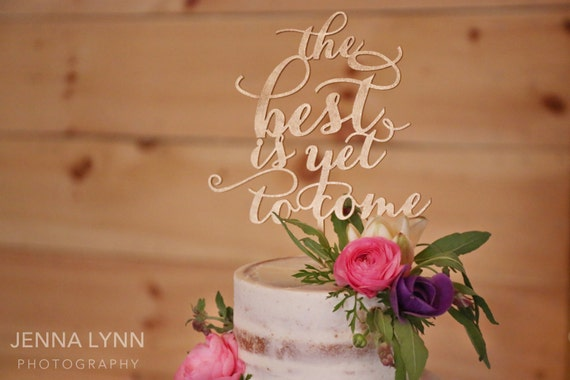Baby Shower Cake Topper, Gold Cake Topper, The Best Is Yet To Come Cake Topper, Rose Gold Topper, Wooden Cake Topper, Rustic Cake Topper