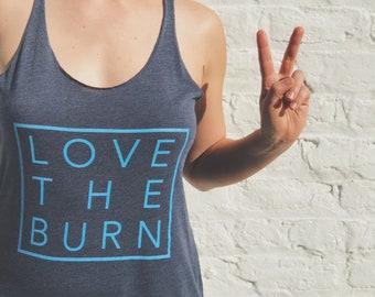Love the Burn Women's Racerback Tank Top // Gym Tank // Workout Motivation Exercise Shirt