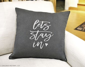Custom Pillow Covers 20x20, Lets Stay In, Lets Stay Home Pillow, Throw Pillows with Words, Home Decor Pillows, Sofa Pillow Cases (VP1000)