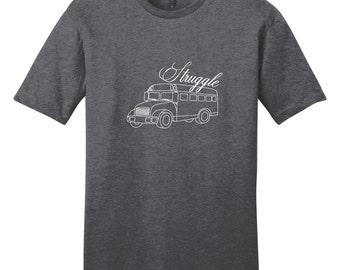 Struggle Bus - Funny T-Shirt
