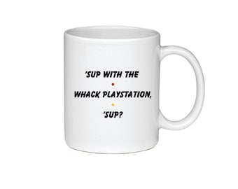 Sup With The Whack Playstation, 'Sup? - Printed On Both Sides - Friends TV Show Coffee Mug - Joey Chandler - F.R.I.E.N.D.S - 070