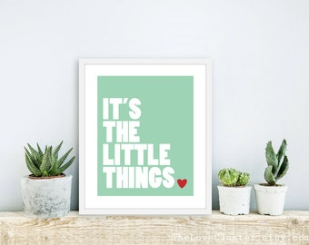 It's The Little Things - Love Art Print - Mint Green - Typography Love Poster - Modern Wall Art