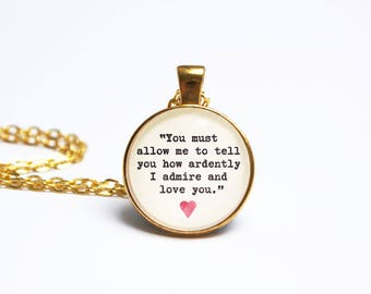 Jane Austen Quote Pendant. Pride and Prejudice Mr Darcy Necklace. How Ardently I Admire and Love You. Valentines Gift. Literary Wedding