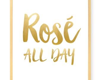 Rosé All Day Print - Wine Lover - Wine Art - Kitchen Art - Bar Cart - Inspirational - Motivational - Beauty - Art Print