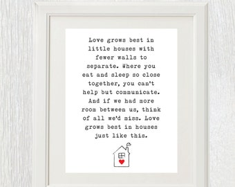 Printable wall art - Love Grows Best in Little Houses - Christmas gift - Wedding gift - Anniversary Gift - Customizable