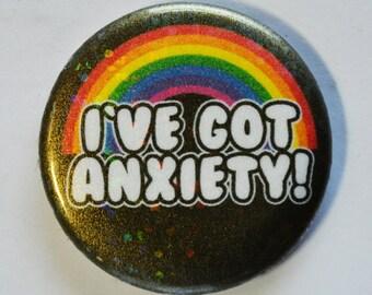 "I've Got Anxiety! 1.5"" Pinback Button"
