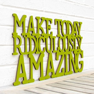 funky office decor. Inspirational Wood Sign, Office Make Today Ridiculously Amazing, Motivational Plaque, Funky Decor F