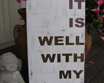It is well with my soul-Extra large -Distressed Wooden Sign, Rustic, Wedding, Anniversary, 19x11