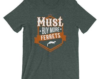 Must Buy More Ferrets Animals Hobby T-Shirt