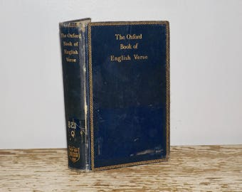 Oxford Book of English Verse,1915,Arthur Quiller Couch,1250-1900,English Poetry,blue leather bound book,gold lettering,antique poetry book