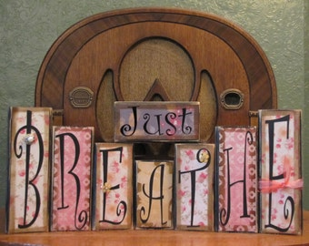 Inspirational Sign, Encouragement Sign, Just Breathe, Word Art,  Word Blocks