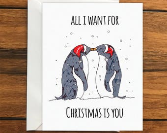 All I want for Christmas is You Penguins One Original Blank Greeting Card A6 and Envelope Perfect gift card for Xmas