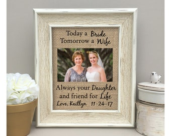 Mother of the Bride Gift From Daughter Today a Bride tomorrow a Wife always Your Daughter and  Friend for Life Burlap Print