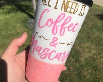 All i need is coffee and mascara/ Glitter dipped coffee mug/ travel coffee mug/personalized coffee mug/ coffee cup