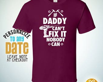 If Daddy Can't Fix It Nobody Can, Daddy Gift, Daddy Birthday, Father Day Daddy tshirt, Daddy