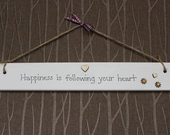 Happiness Is Following Your Heart Sign   Plaque   Wall Hanging Plaque   Handcrafted   Handmade   Home Decor