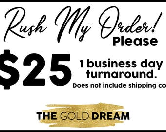Rush My Order - 1 Business Day Turnaround - Add On to existing order - Faster Turnaround