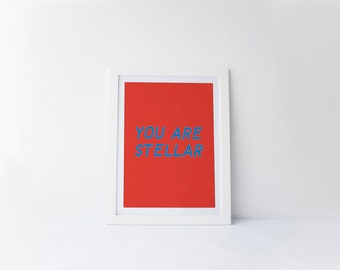 You Are Stellar [printable digital poster print]