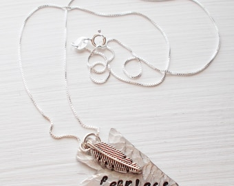 Original Hand Cut Arrow Head Pendant and Sterling Silver Necklace Hand Stamped with Fearless and Feather Charm