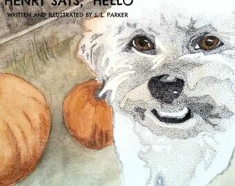 Livre pour enfants «Henry dit, Bonjour.» Illustrations de couleur à l'aquarelle classique. 32 pages, couverture rigide. Demande copie signée (ajouter en note).