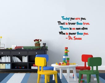 Today You Are You Wall Decal~Dr. Seuss Wall Decal~ Wall decal~ Dr. Seuss Quote~Dr. Seuss Wall Decal