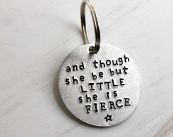 And Though She Be But Little, She Is Fierce Keychain, Inspirational Quote Key Chain, Fierce Key Ring, Gift For Her, Star Stamped Keychain