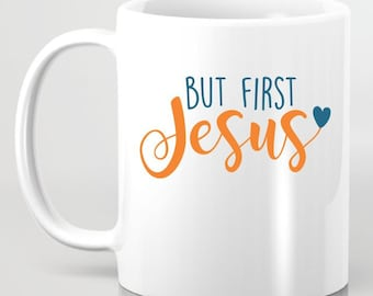 But First Jesus Coffee Mug - Personalized Coffee Mug Gift For Her, Gift for Girlfriend, Gift for BFF, Custom Ceramic Coffee Mug