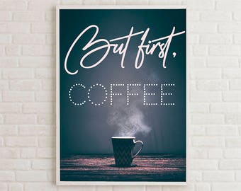 Printable Coffee Sign Decor, But First Coffee Poster Art, Coffee Lover Poster, Coffee Bar Sign, Kitchen Decor, Coffee Signs Kitchen