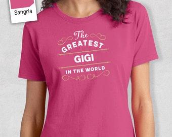 Greatest Gigi, Gigi Gift, Gigi T-shirt, World's Greatest Gigi Shirt, Gift For Gigi, Gigi T-Shirt