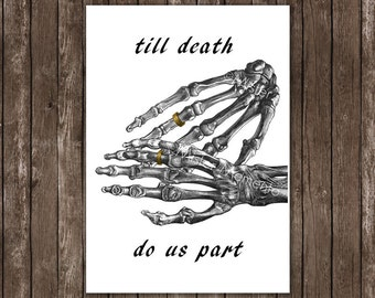 Until death do us part. Wedding gift - skeleton hand, unique wedding print, anniversary gift