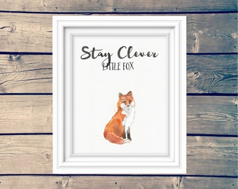 Stay Clever Little Fox woodland wall art print, instant download, watercolor fox print, forest animal nursery sign, adventure theme nursery