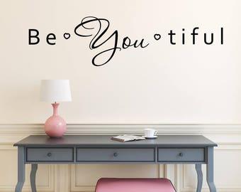 Be You Tiful  Beautiful Wall Decal  Be Yourself Wall Art  Tween Bedroom  Decor