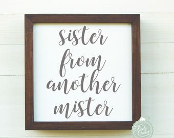 Sister from another mister sign. Best Friends Gift, Bestie, Sister Mister Sign