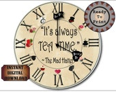 "Mad Hatter Clock Printable Kit Steampunk Aged ""It's Always TEA TIME"" Alice in Wonderland 8"" Clock Face Eat Me Drink Me Hands Roman Numerals"