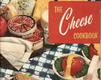 The Cheese Cookbook - 179 zestful, exciting cheese recipes, 1956