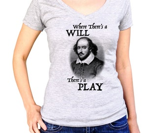 William Shakespeare Shirt - Where There's a Will There's a Play Book Lover Shirt - Book Nerd Shirt (See SIZING CHART in Item Details)