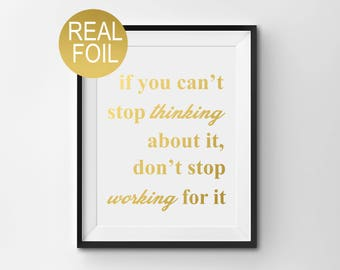 """Real Gold Foil Print, """"If You Can't Stop Thinking About It"""", Gold Home Decor, Inspirational Quote. Bedroom Decor, Wall Art, Feminist Quote"""